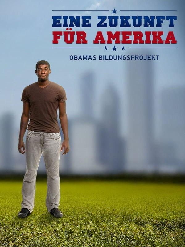 Eine Zukunft für Amerika - Obamas Bildungsprojekt