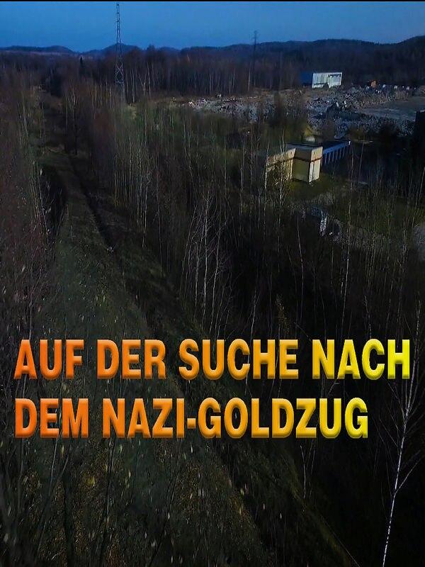 Auf der Suche nach dem Nazi-Goldzug