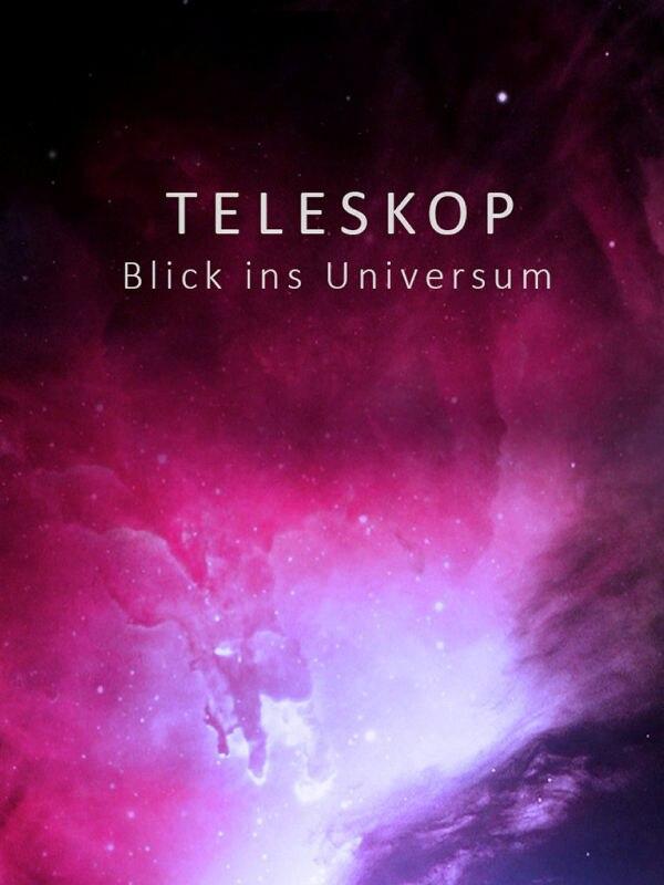 Teleskop - Blick ins Universum