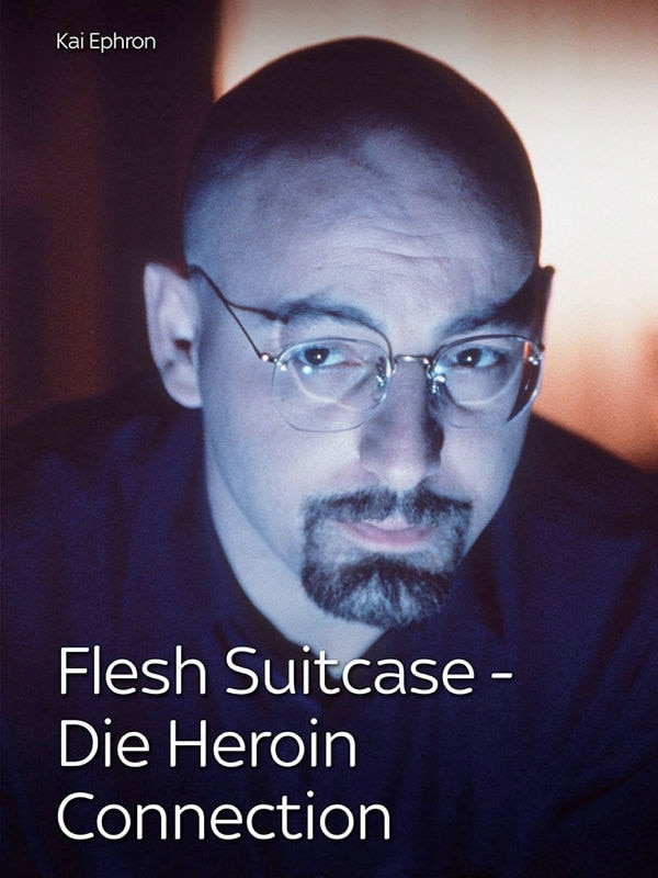 Flesh Suitcase - Die Heroin Connection
