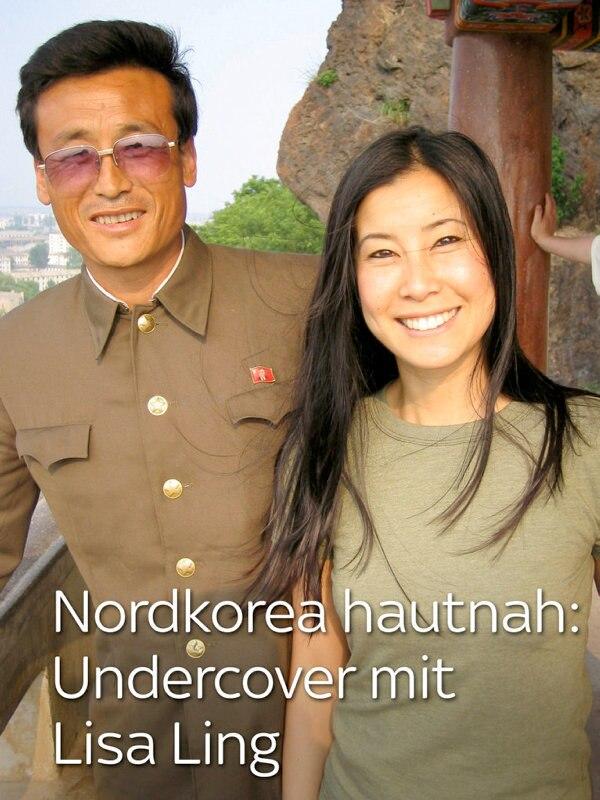 Nordkorea hautnah: Undercover mit Lisa Ling