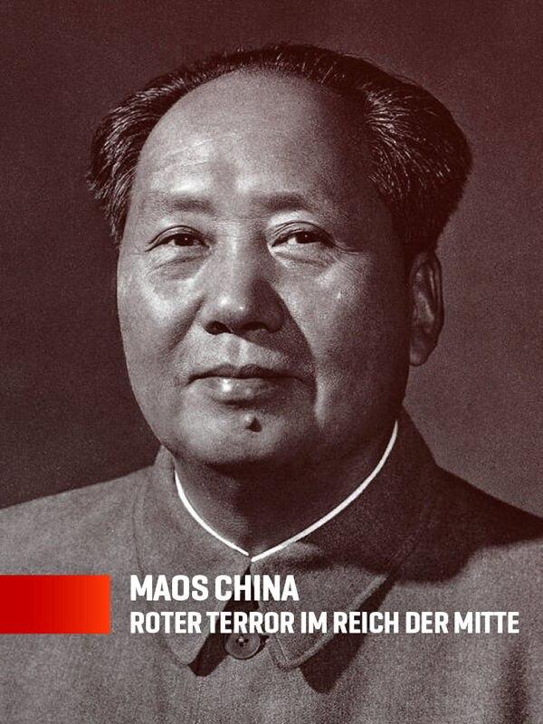 Maos China - Roter Terror im Reich der Mitte