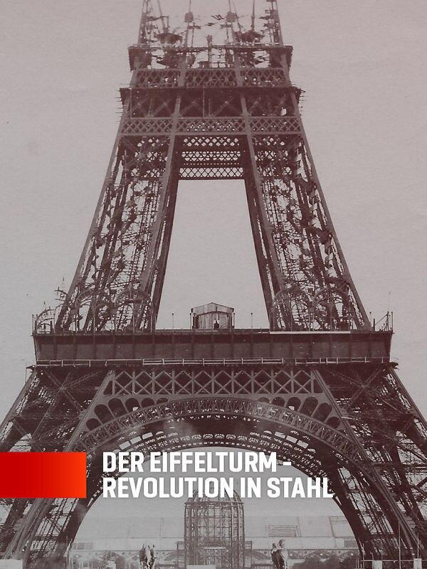 Der Eiffelturm - Revolution in Stahl