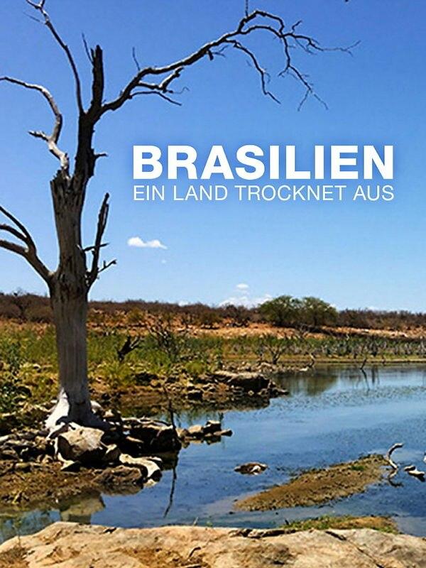 planet e.: Brasilien - ein Land trocknet aus