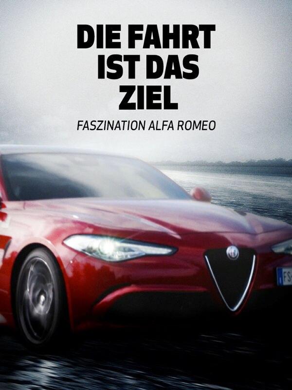 Die Fahrt ist das Ziel - Faszination Alfa Romeo