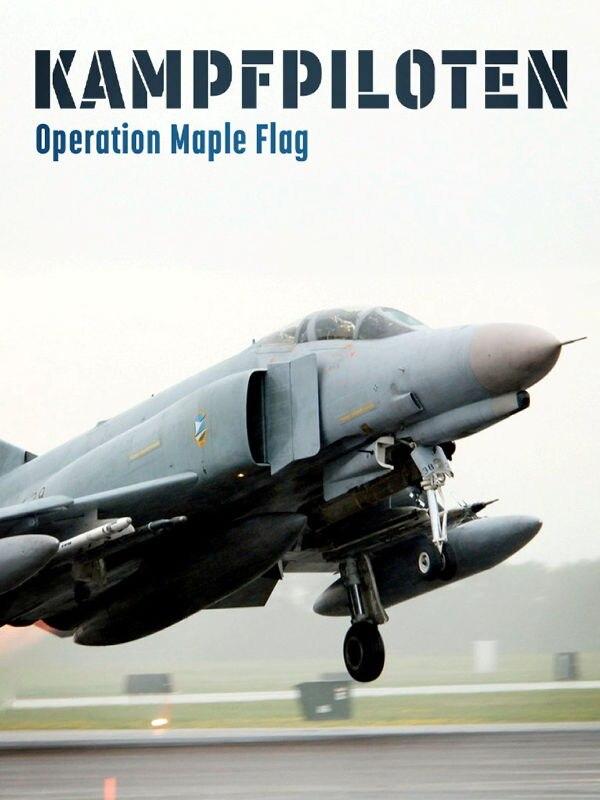 Kampfpiloten - Operation Maple Flag