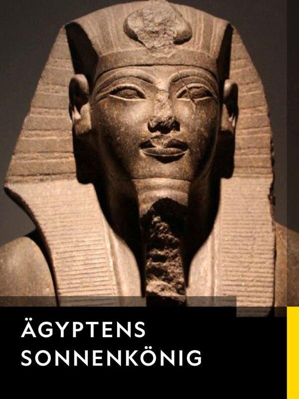 Ägyptens Sonnenkönig