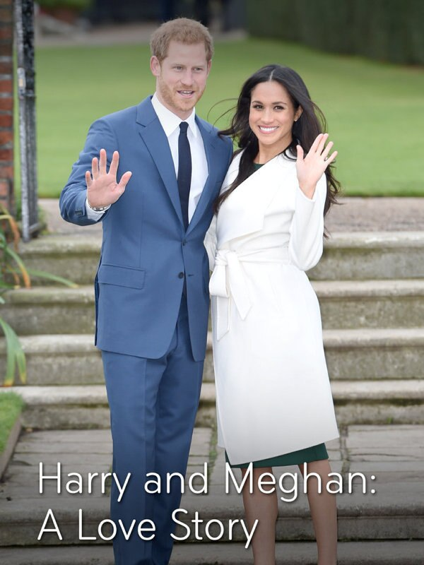 Harry and Meghan: A Love Story