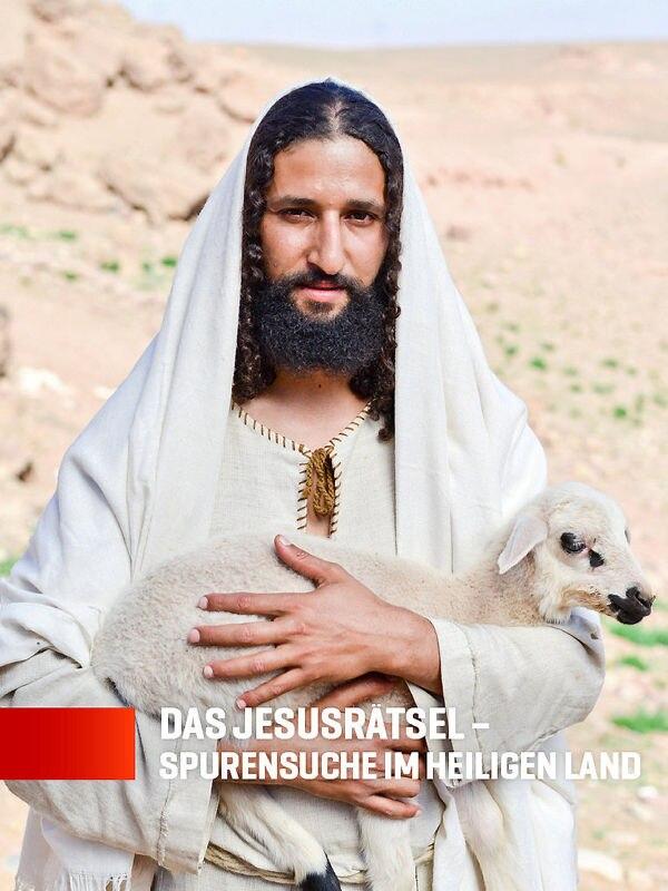 Das Jesusrätsel - Spurensuche im Heiligen Land