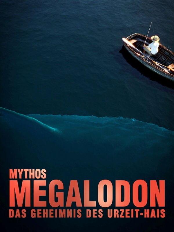 Mythos Megalodon - Das Geheimnis des Urzeit-Hais