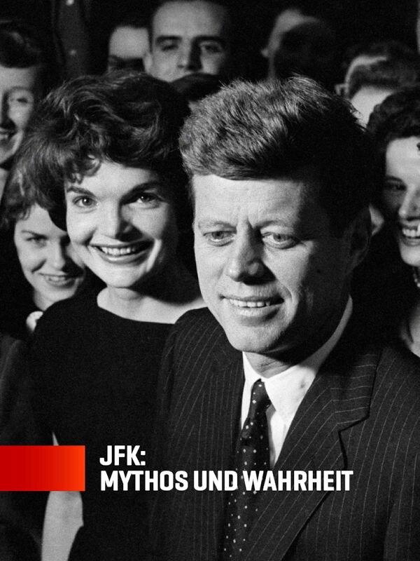 JFK: Mythos und Wahrheit