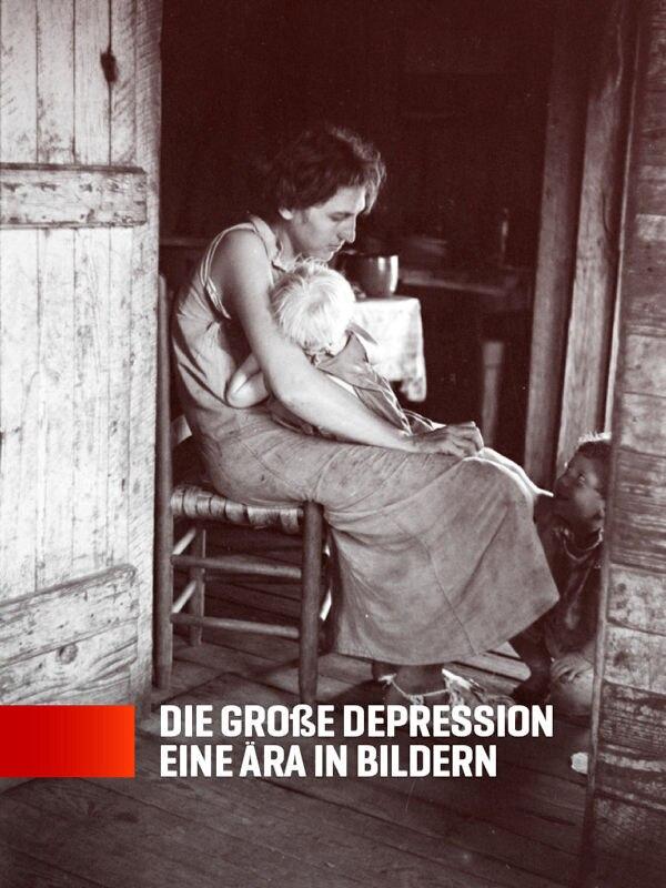 Die Große Depression - Eine Ära in Bildern