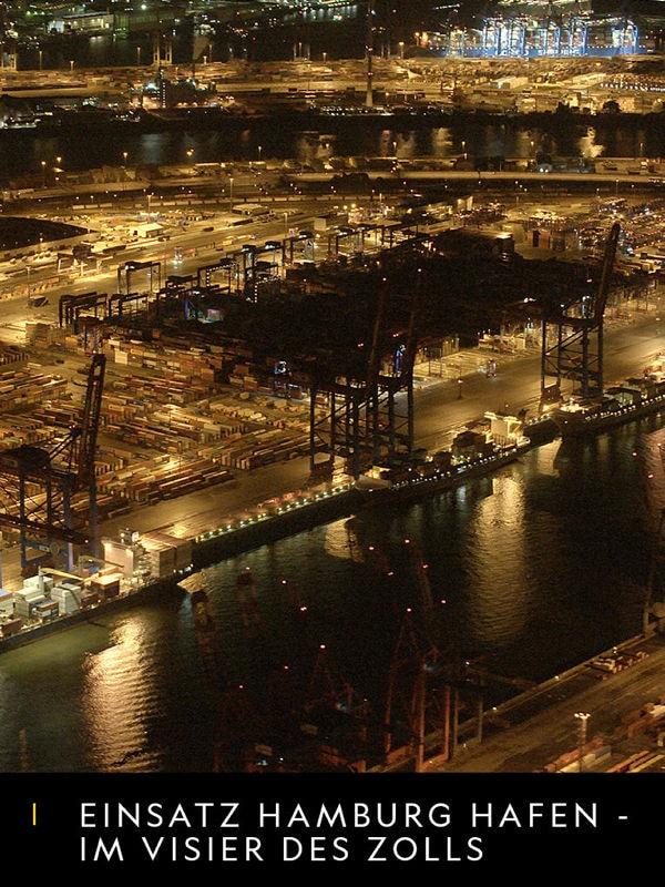 Einsatz Hamburg Hafen - Im Visier des Zolls