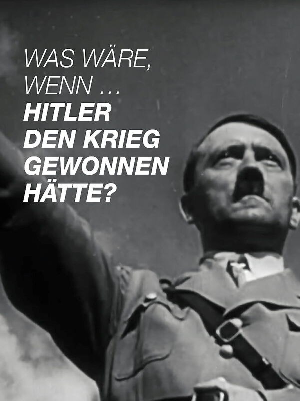 Was wäre, wenn ¿ Hitler den Krieg gewonnen hätte?