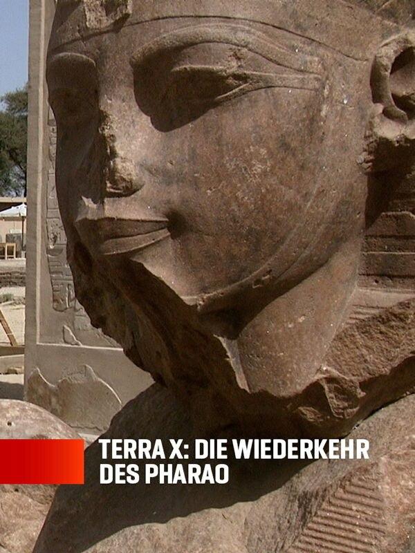 Terra X: Die Wiederkehr des Pharao