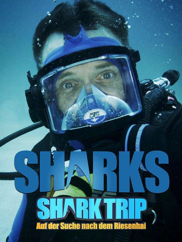 Shark Trip - Auf der Suche nach dem Riesenhai