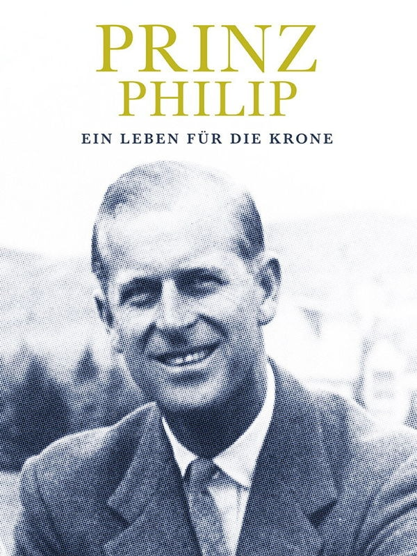 Prinz Philip - Ein Leben für die Krone