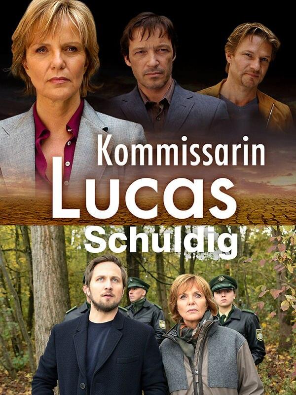 Kommissarin Lucas: Schuldig