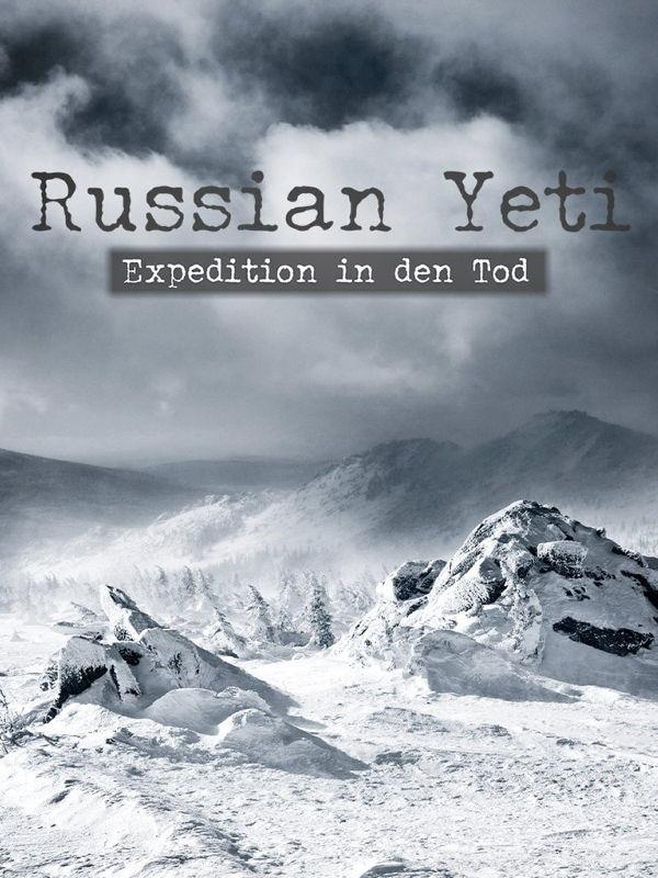 Russian Yeti - Expedition in den Tod