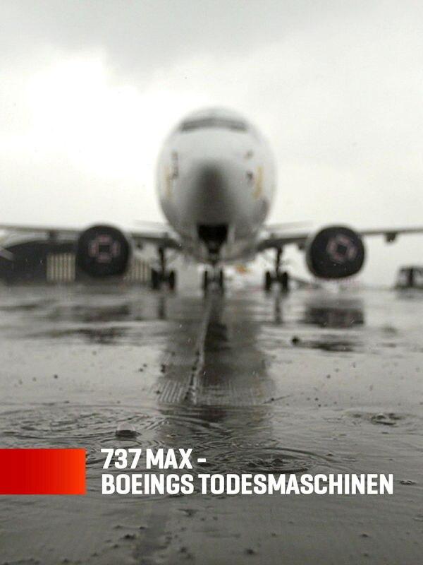 737 Max - Boeings Todesmaschinen
