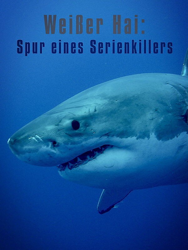 Weißer Hai: Spur eines Serienkillers