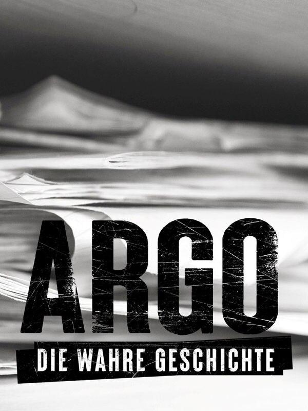 Argo -  Die wahre Geschichte