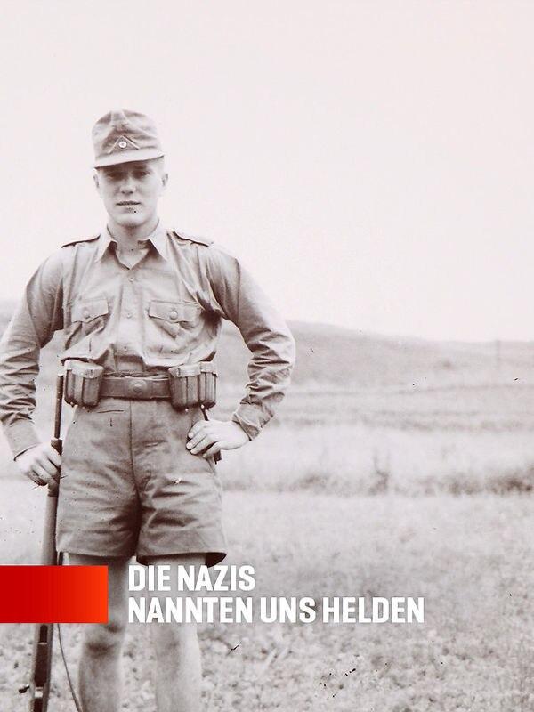 Die Nazis nannten uns Helden