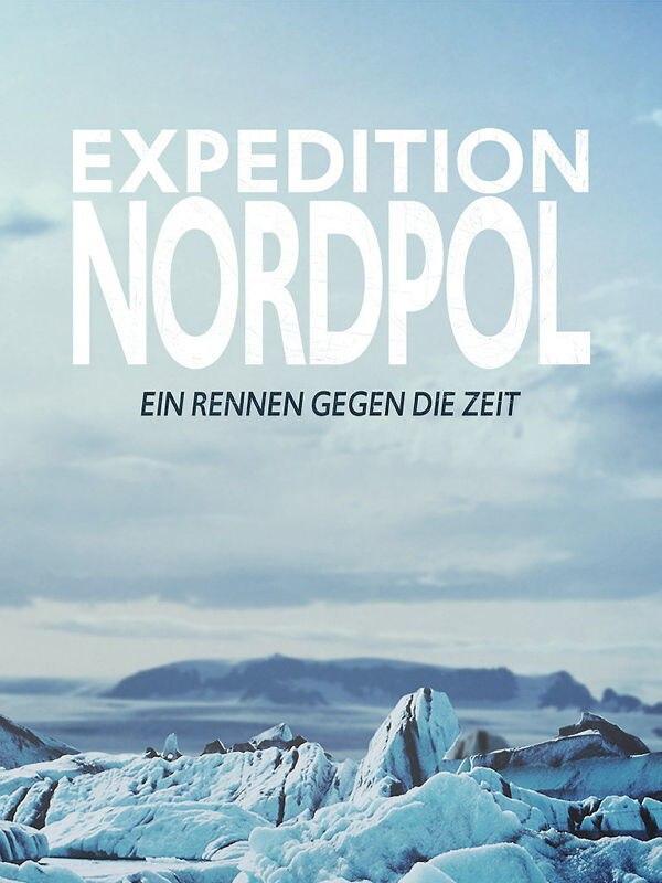 Expedition Nordpol: Ein Rennen gegen die Zeit