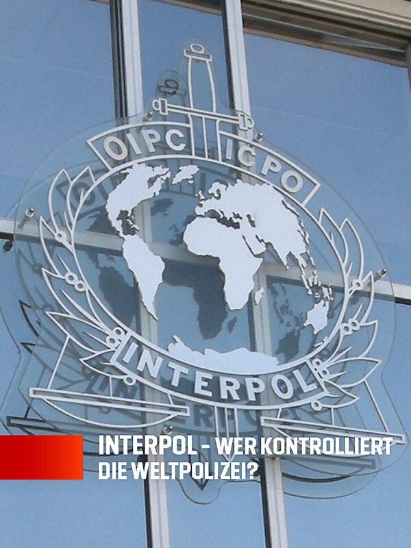 Interpol - Wer kontrolliert die Weltpolizei?
