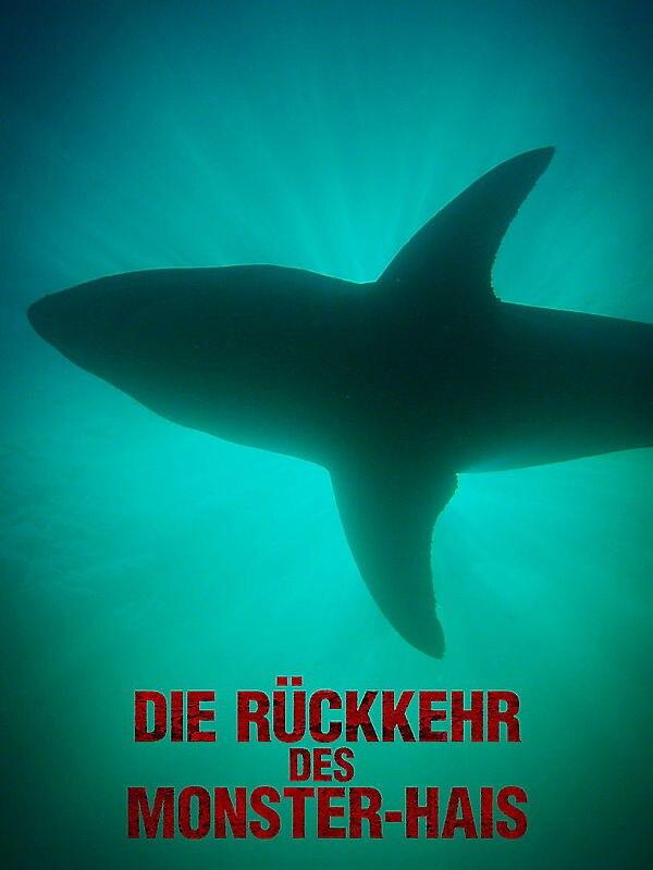 Die Rückkehr des Monster-Hais