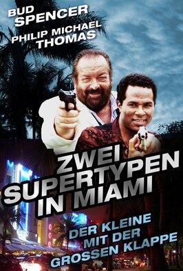 Zwei Supertypen in Miami - Der Kleine mit der großen Klappe