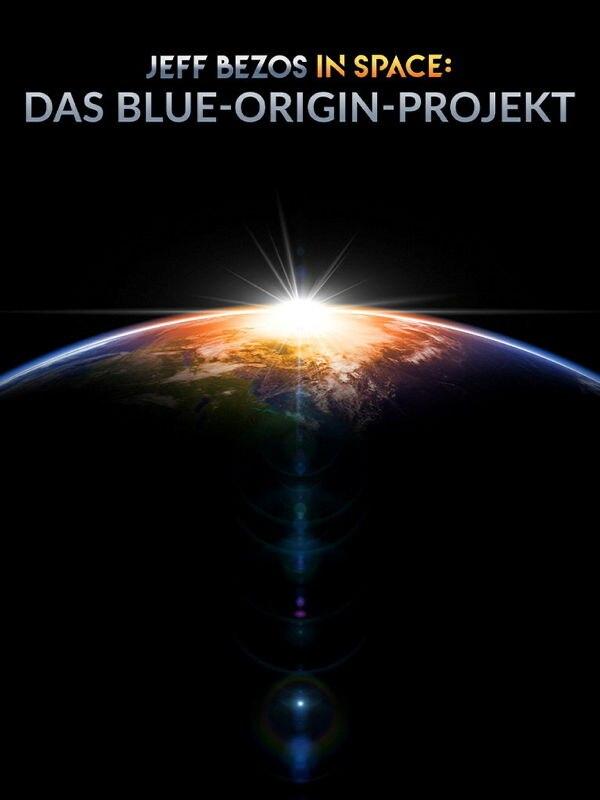 Jeff Bezos in Space: Das Blue-Origin-Projekt