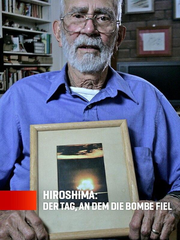 Hiroshima: Der Tag, an dem die Bombe fiel