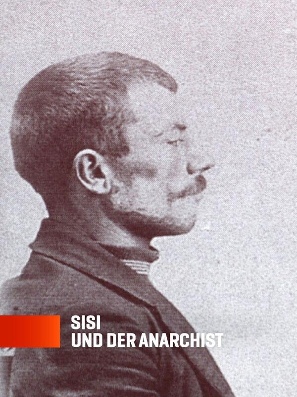 Sisi und der Anarchist - Das Attentat auf die Kaiserin