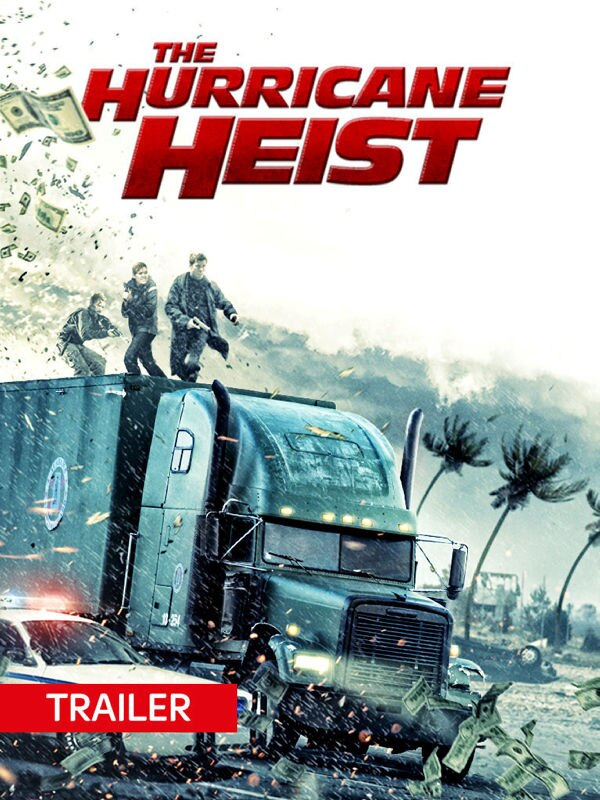 Trailer: Hurricane Heist