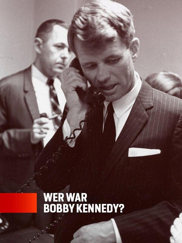 Wer war Bobby Kennedy?