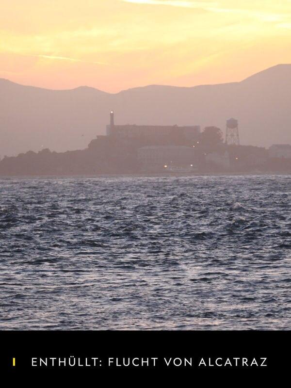 Enthüllt: Flucht von Alcatraz