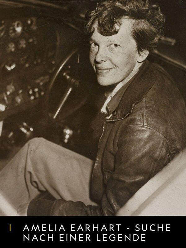 Amelia Earhart - Suche nach einer Legende