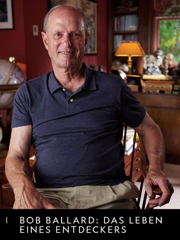 Bob Ballard: Das Leben eines Entdeckers