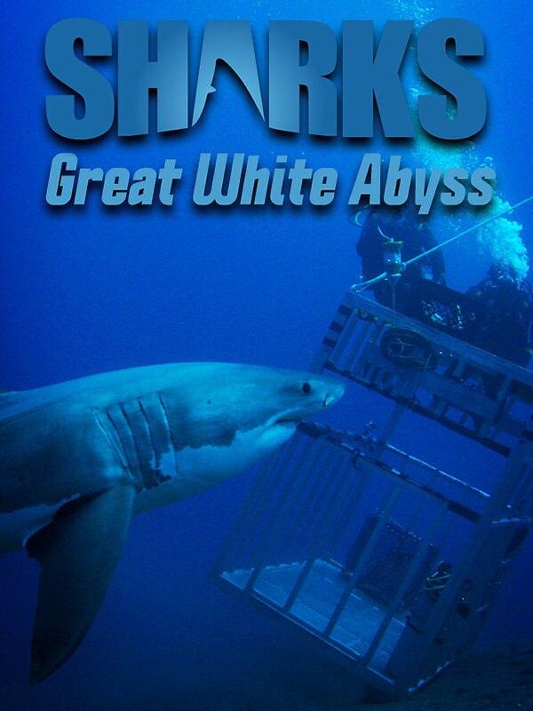 Great White Abyss - Die Weißen Haie von Guadalupe