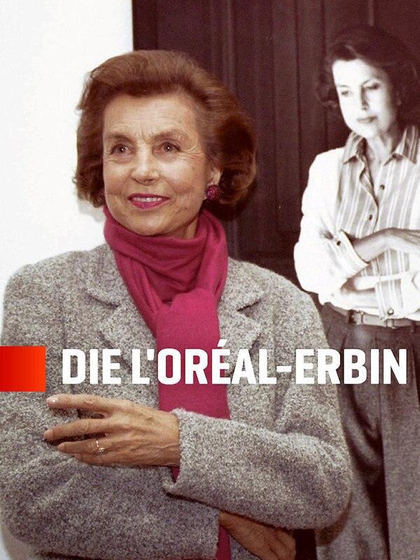 Die L'Oréal-Erbin - Die Geheimnisse der reichsten Frau der Welt