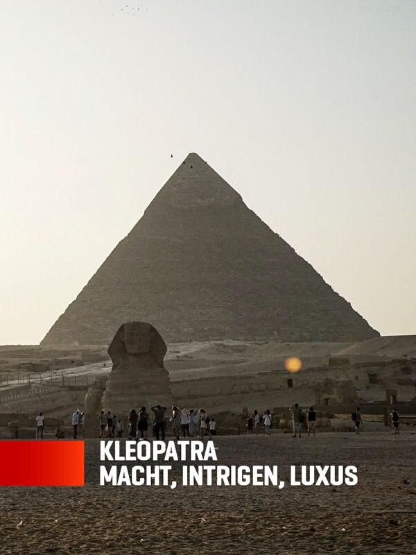 Kleopatra - Macht, Intrigen, Luxus