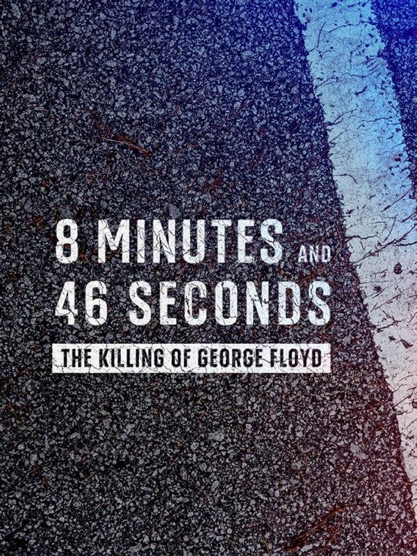 Acht Minuten und 46 Sekunden: Die Ermordung von George Floyd