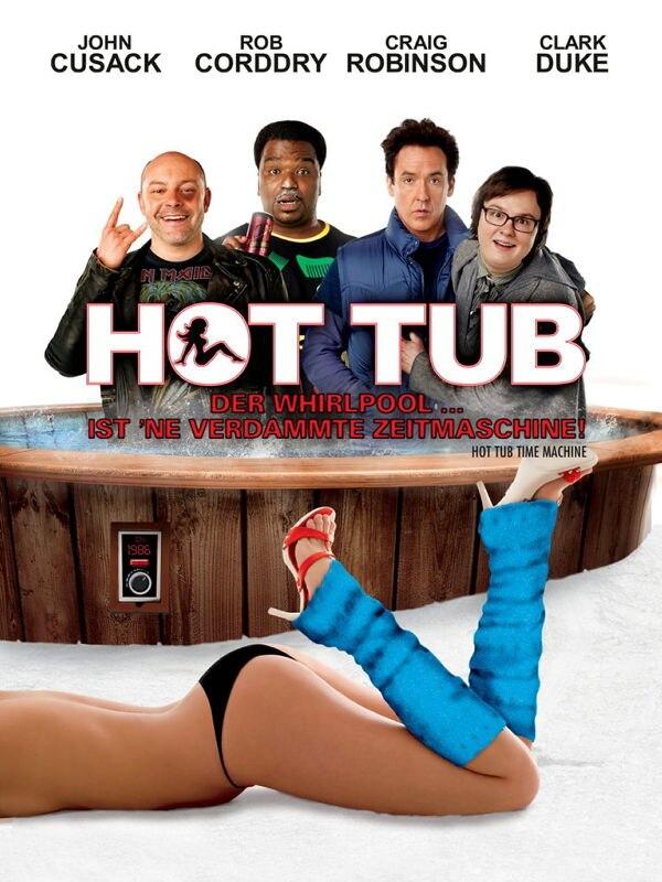 Hot Tub - Der Whirlpool...ist 'ne verdammte Zeitmaschine!